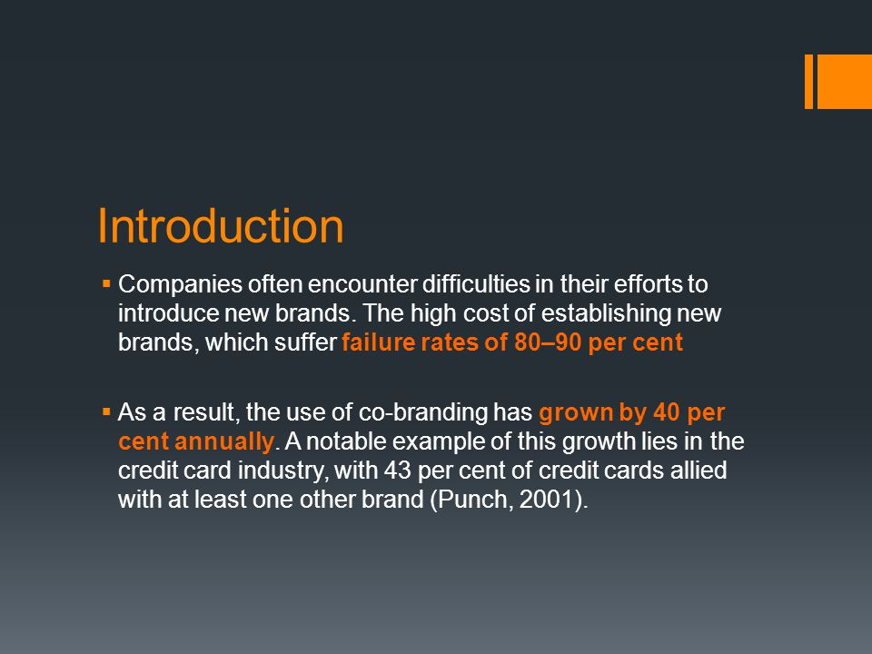 Introduction  Companies often encounter difficulties in their efforts to introduce new brands.