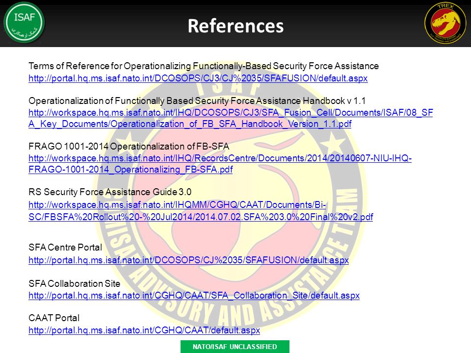 Terms of Reference for Operationalizing Functionally-Based Security Force Assistance http://portal.hq.ms.isaf.nato.int/DCOSOPS/CJ3/CJ%2035/SFAFUSION/d