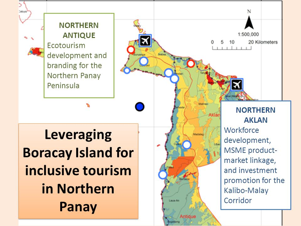 Leveraging Boracay Island for inclusive tourism in Northern Panay NORTHERN AKLAN Workforce development, MSME product- market linkage, and investment p