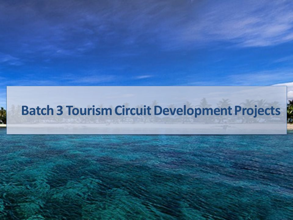 Supporting the Tourism Circuit Development Initiatives in the Batch 3 LGUs