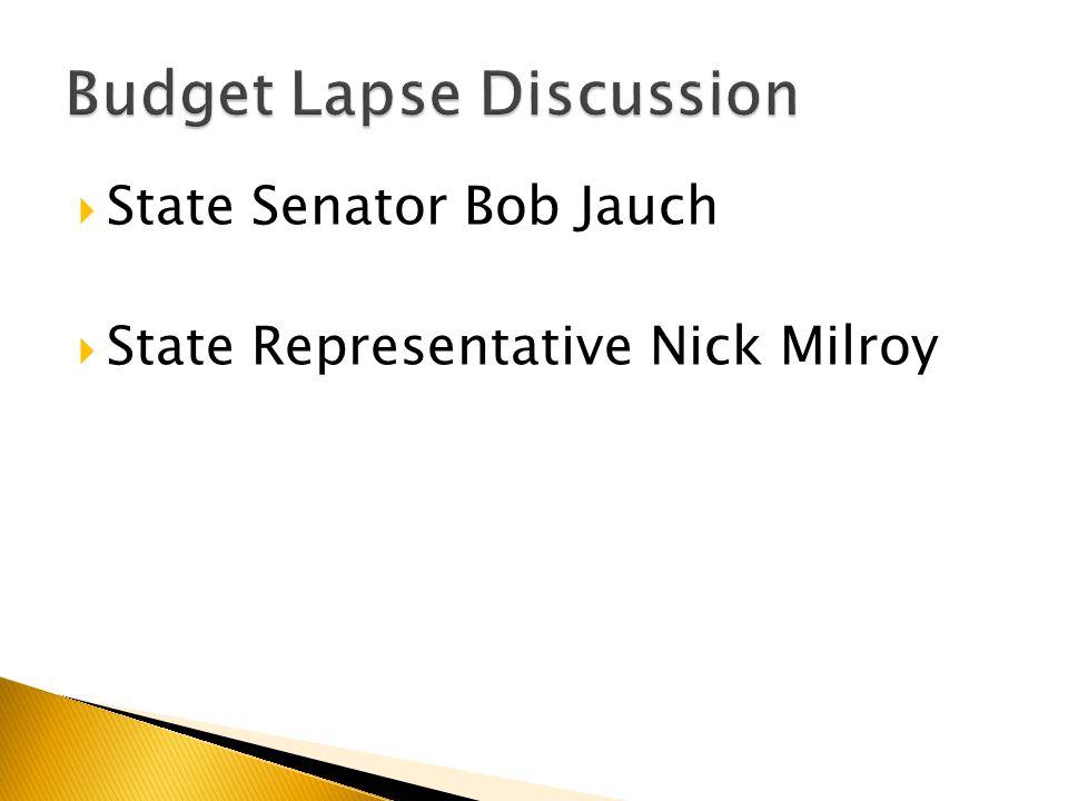  State Senator Bob Jauch  State Representative Nick Milroy