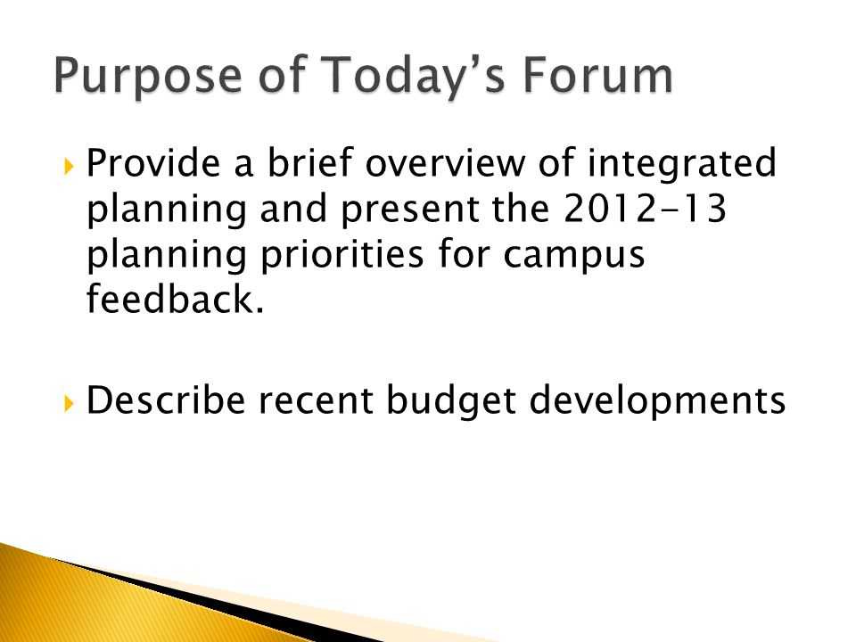  Proposed Budget Lapse  Impact on UW-Superior: Proposed lapse is between $1.0 and $1.6 million over 2 years ◦ 2011-12: $700,290 or $1.13 million ◦ 2012-13: $298,176or $581,240  Considering options: Will use budget reduction principles developed by CIPT