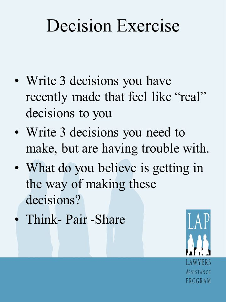 "Decision Exercise Write 3 decisions you have recently made that feel like ""real"" decisions to you Write 3 decisions you need to make, but are having t"