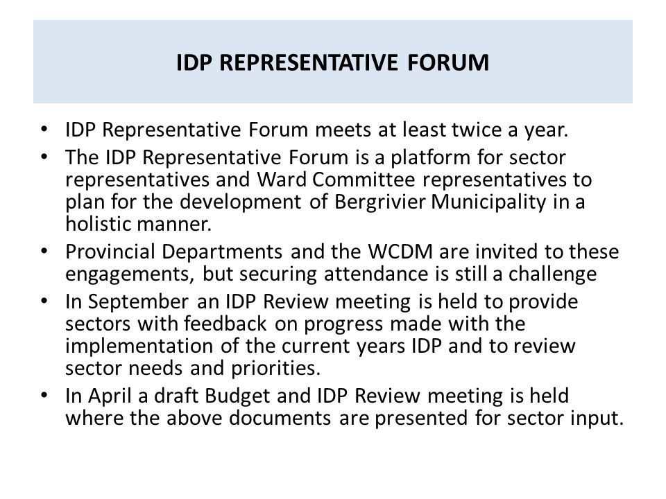 IDP REPRESENTATIVE FORUM IDP Representative Forum meets at least twice a year.
