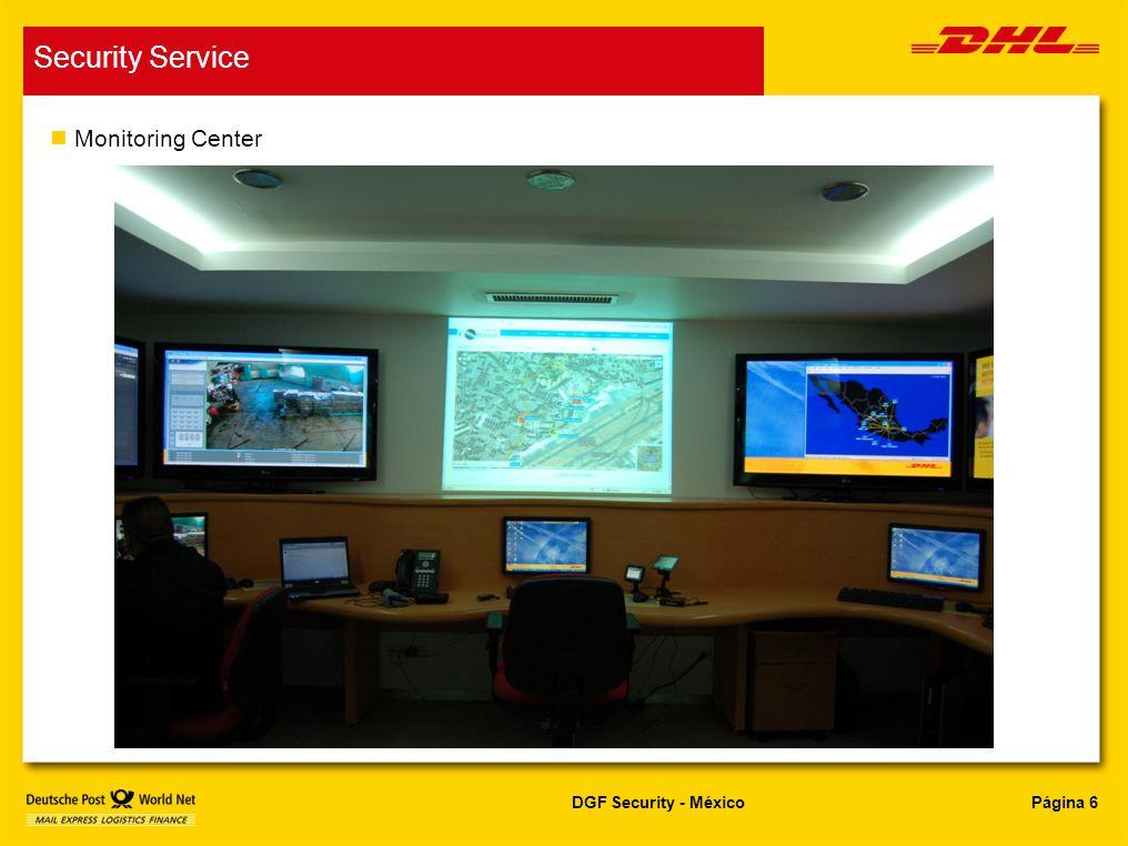 Página 6DGF Security - México Security Service n Monitoring Center