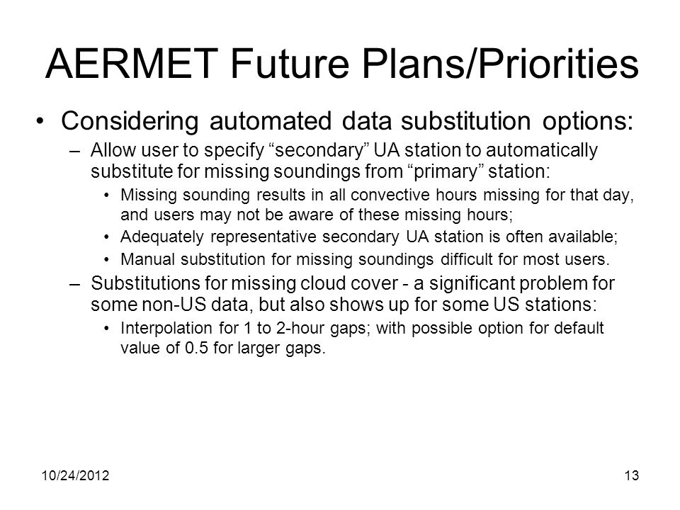 "Considering automated data substitution options: –Allow user to specify ""secondary"" UA station to automatically substitute for missing soundings from"