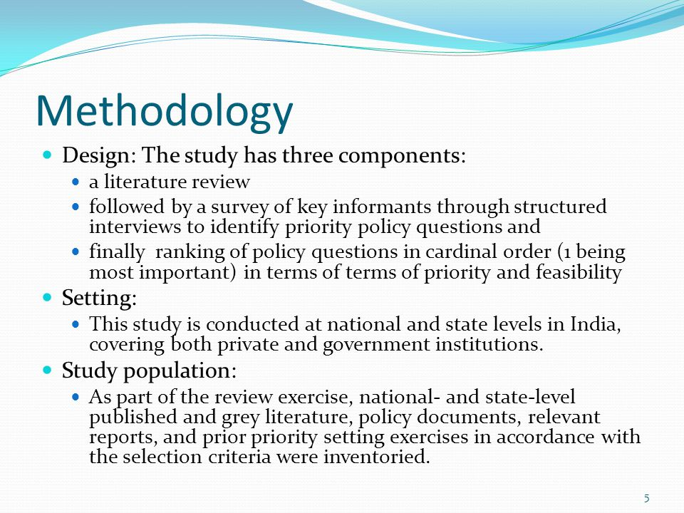 Methodology Design: The study has three components: a literature review followed by a survey of key informants through structured interviews to identi