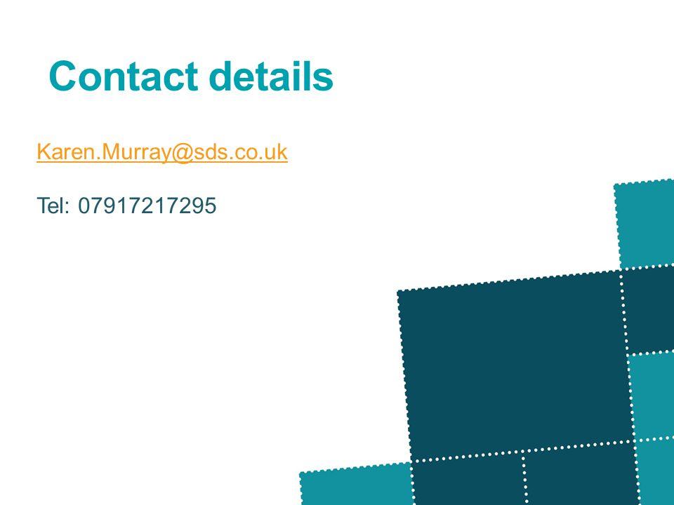 Contact details Karen.Murray@sds.co.uk Tel: 07917217295