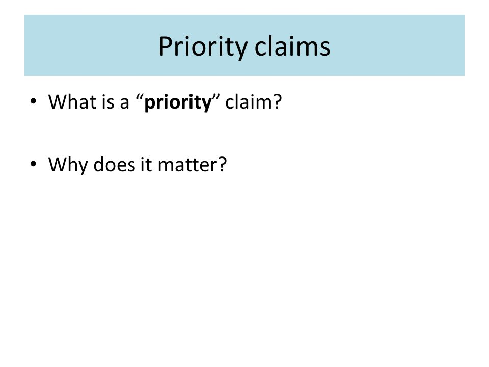 Priority claims What is a priority claim? Why does it matter?