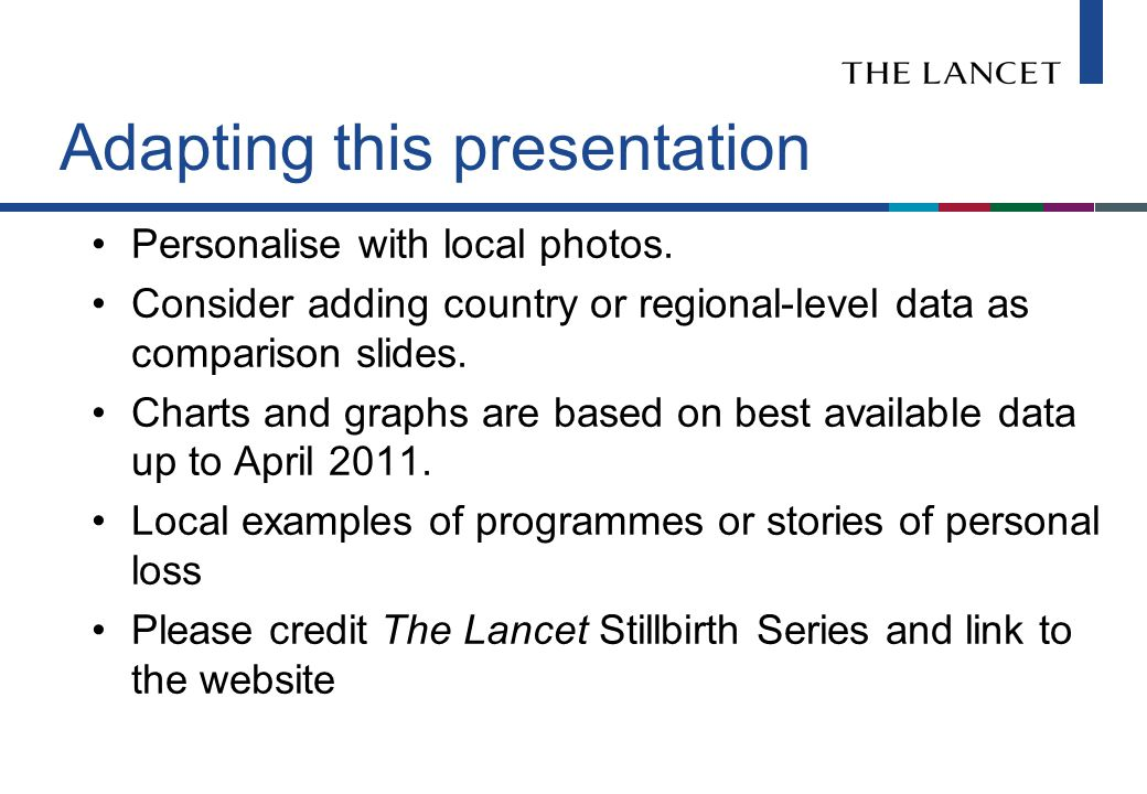 Presentation outline 1.Introduction 2.Stillbirth series – new data and analysis –Invisibility: Where.