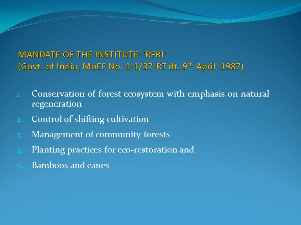 1. Conservation of forest ecosystem with emphasis on natural regeneration 2.