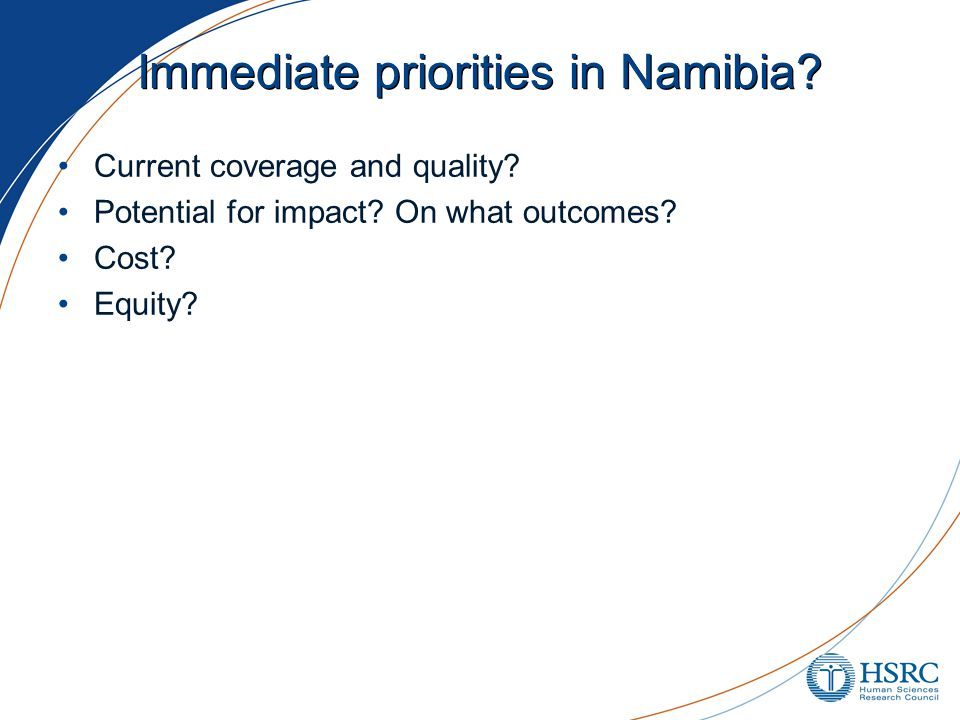 Immediate priorities in Namibia. Current coverage and quality.
