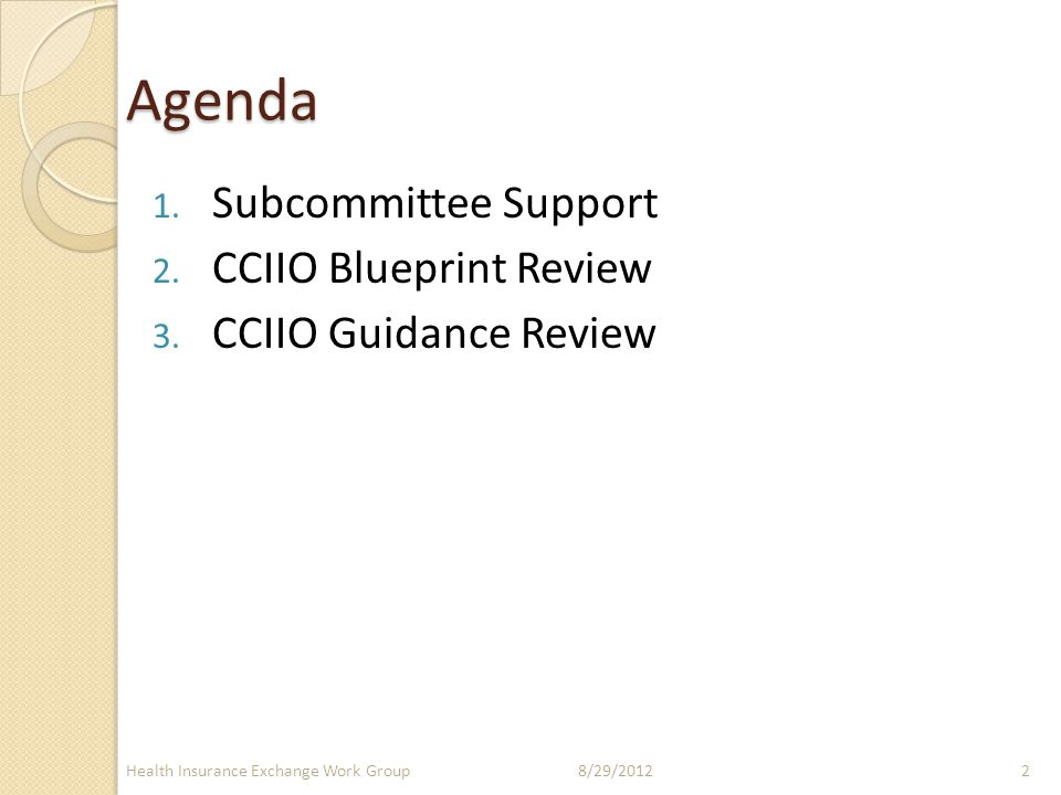 Agenda 1. Subcommittee Support 2. CCIIO Blueprint Review 3.