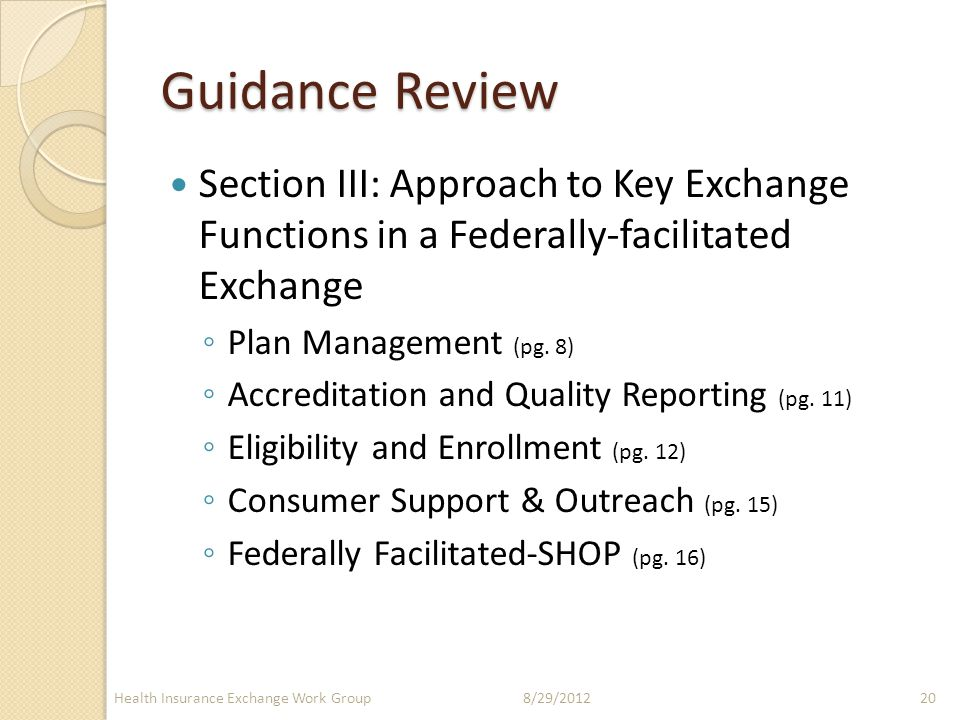 Guidance Review Section III: Approach to Key Exchange Functions in a Federally-facilitated Exchange ◦ Plan Management (pg.
