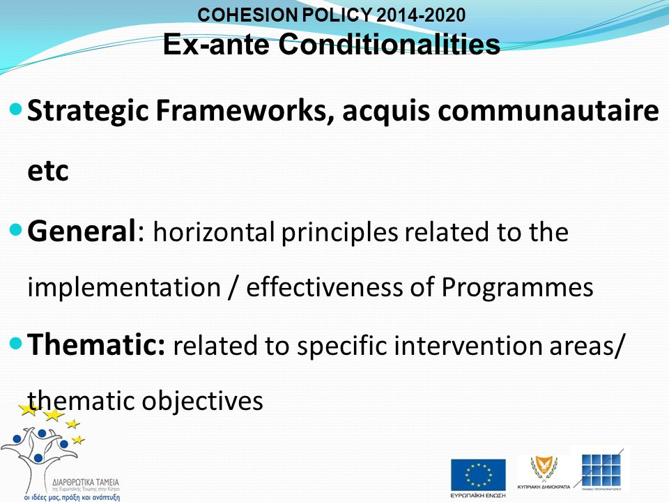 Strategic Frameworks, acquis communautaire etc General: horizontal principles related to the implementation / effectiveness of Programmes Thematic: re