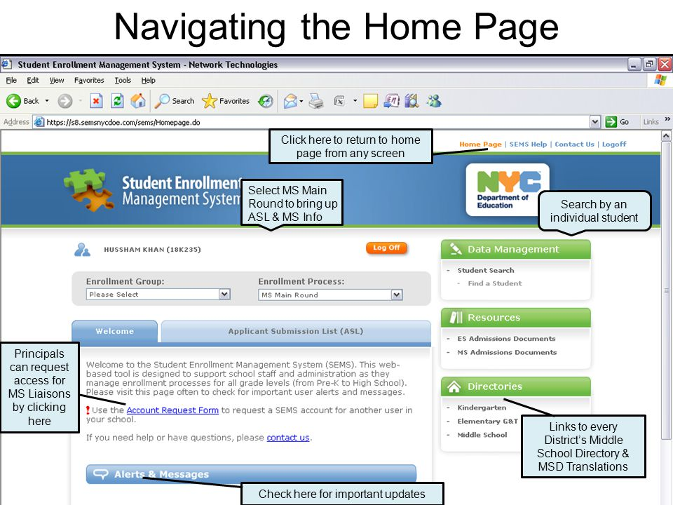 Navigating the Home Page Select MS Main Round to bring up ASL & MS Info Search by an individual student Links to every District's Middle School Directory & MSD Translations Principals can request access for MS Liaisons by clicking here Click here to return to home page from any screen Check here for important updates