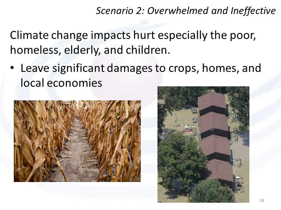 Climate change impacts hurt especially the poor, homeless, elderly, and children.