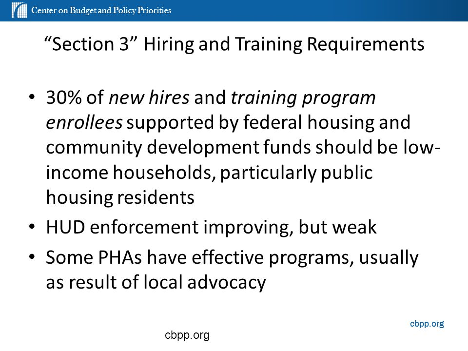"Center on Budget and Policy Priorities cbpp.org ""Section 3"" Hiring and Training Requirements 30% of new hires and training program enrollees supported"