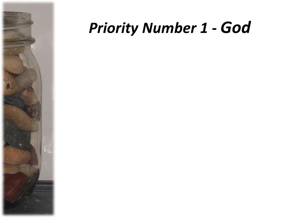 Priority Number 1 - God