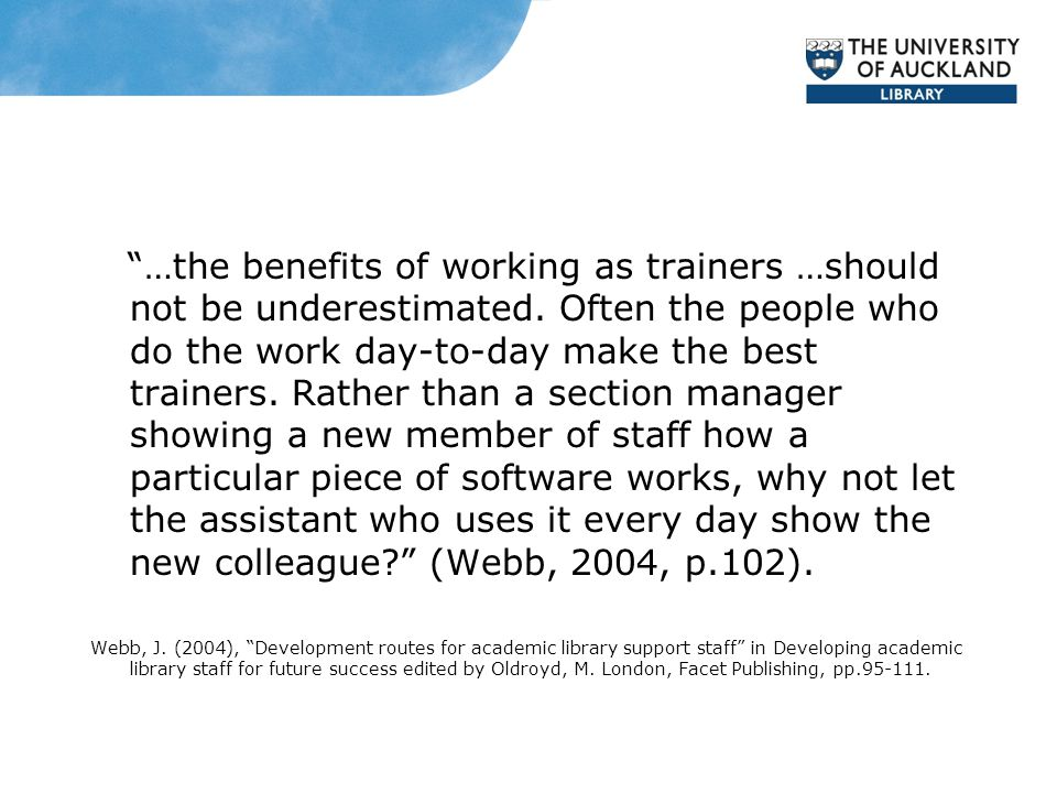 …the benefits of working as trainers …should not be underestimated.
