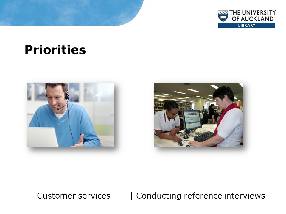 Priorities Customer services | Conducting reference interviews