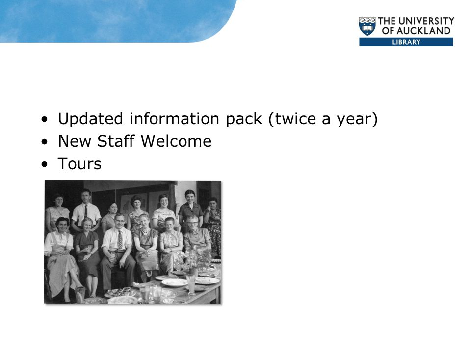 Updated information pack (twice a year) New Staff Welcome Tours