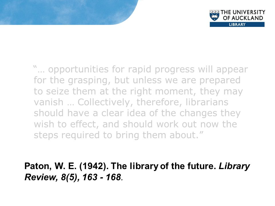 Paton, W. E. (1942). The library of the future. Library Review, 8(5), 163 - 168.