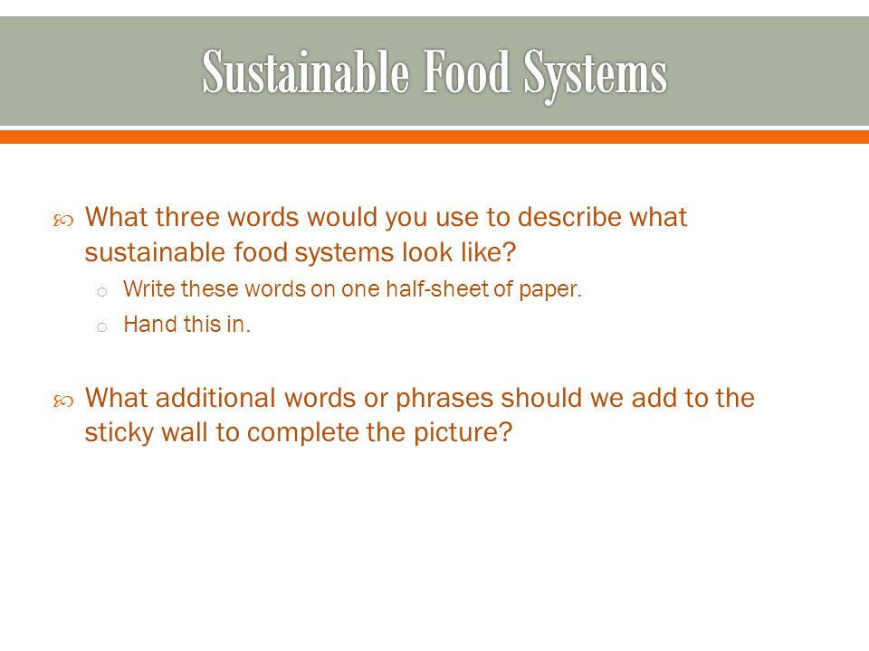  What three words would you use to describe what sustainable food systems look like.