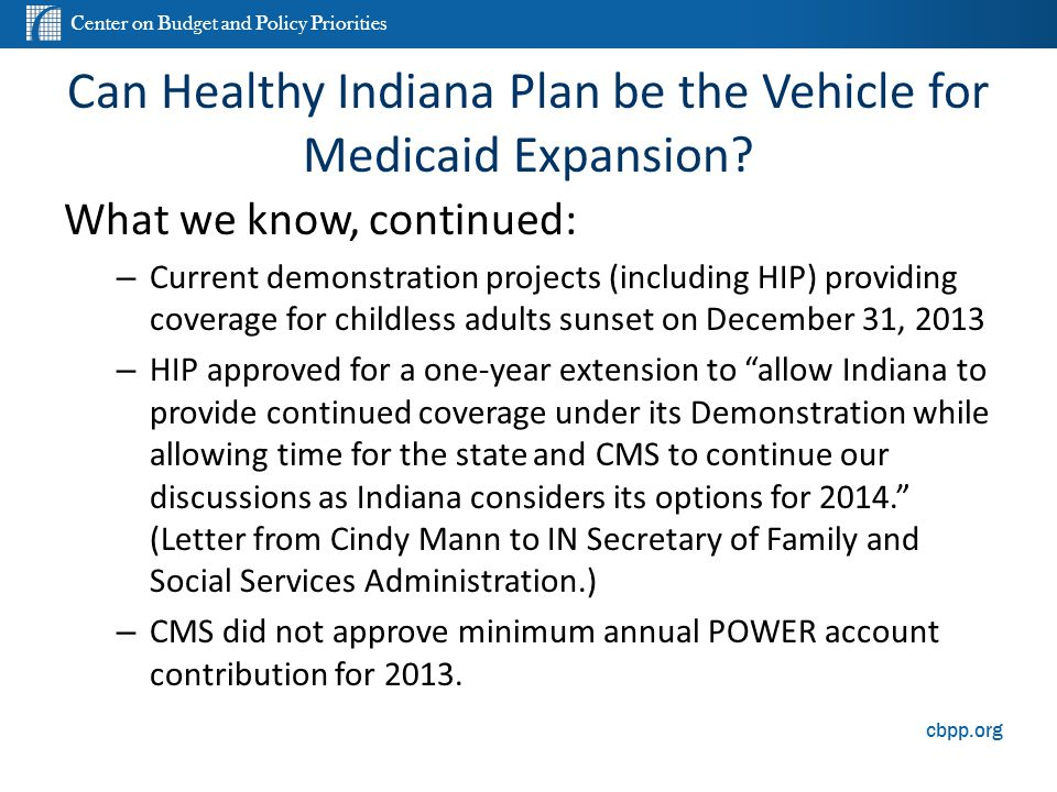 Center on Budget and Policy Priorities cbpp.org Can Healthy Indiana Plan be the Vehicle for Medicaid Expansion.