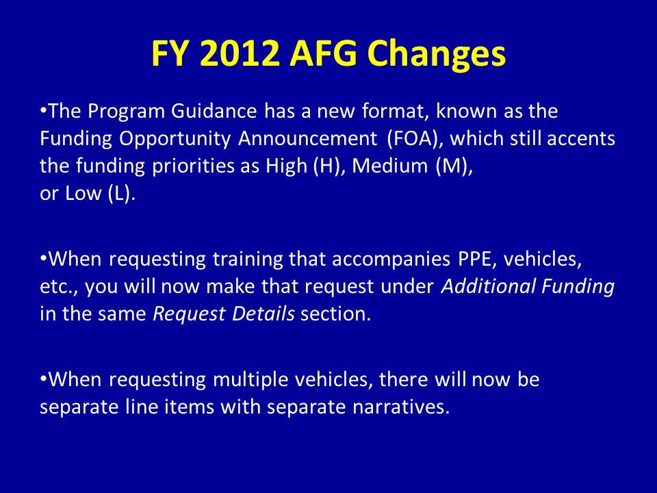 The Program Guidance has a new format, known as the Funding Opportunity Announcement (FOA), which still accents the funding priorities as High (H), Medium (M), or Low (L).