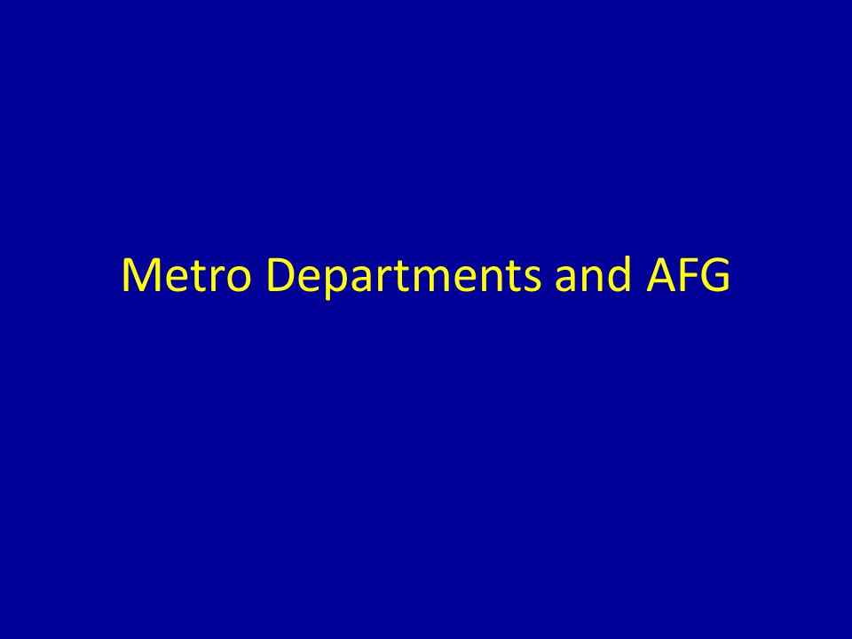 Metro Departments and AFG