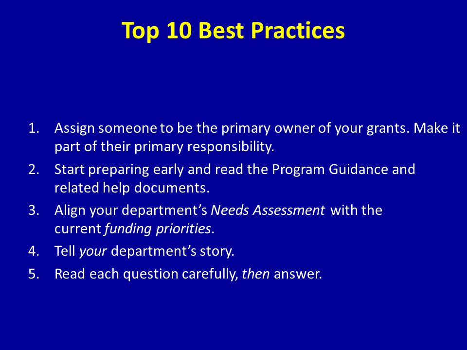 Top 10 Best Practices 1.Assign someone to be the primary owner of your grants.