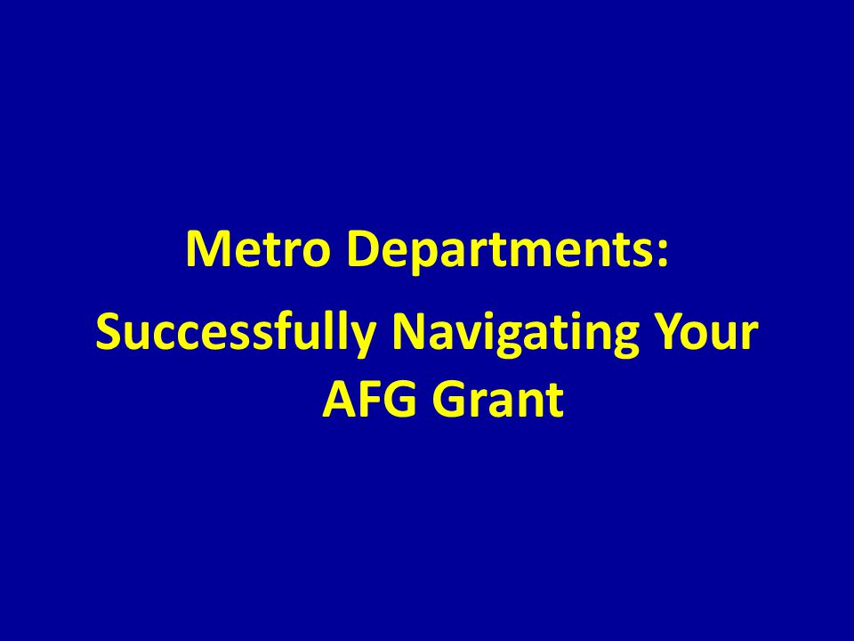 Metro Departments: Successfully Navigating Your AFG Grant