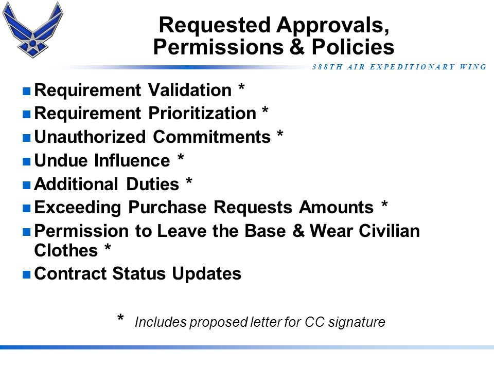 3 8 8 T H A I R E X P E D I T I O N A R Y W I N G HCA Inputs CONSIDERATIONRESOLUTION Declared contingency operation?This is a SECDEF-declared contingency Simplified Acquisition Threshold?$250,000 Micro Purchase Limit?$2,500 Host Nation Support Agreements.