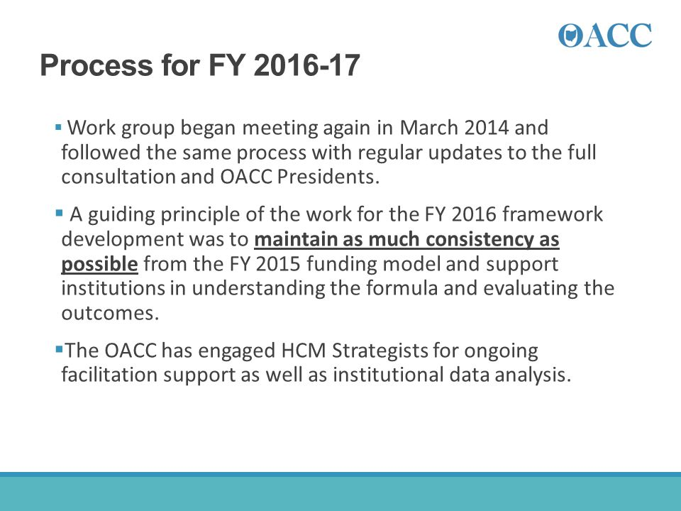 Process for FY 2016-17  Work group began meeting again in March 2014 and followed the same process with regular updates to the full consultation and