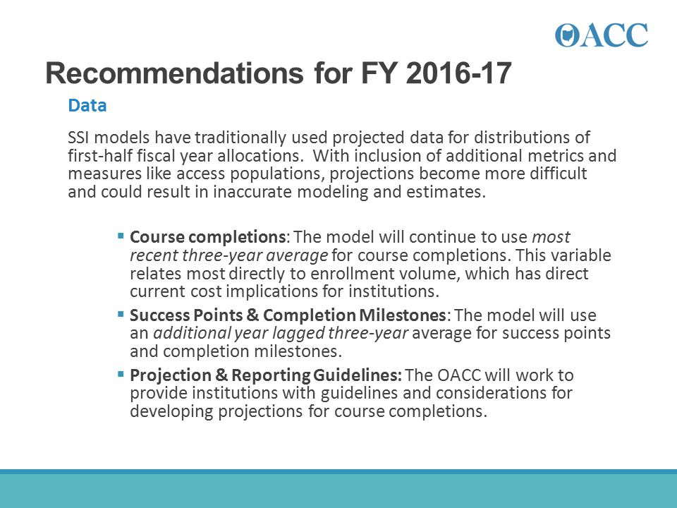 Recommendations for FY 2016-17 Data SSI models have traditionally used projected data for distributions of first-half fiscal year allocations. With in