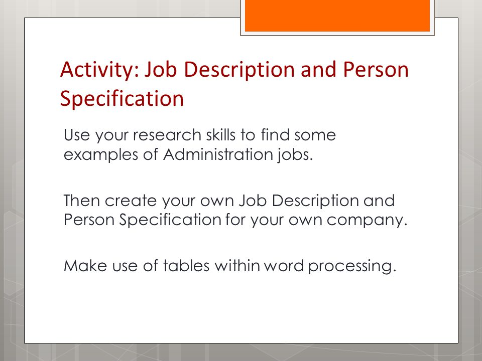 Activity: Job Description and Person Specification Use your research skills to find some examples of Administration jobs.