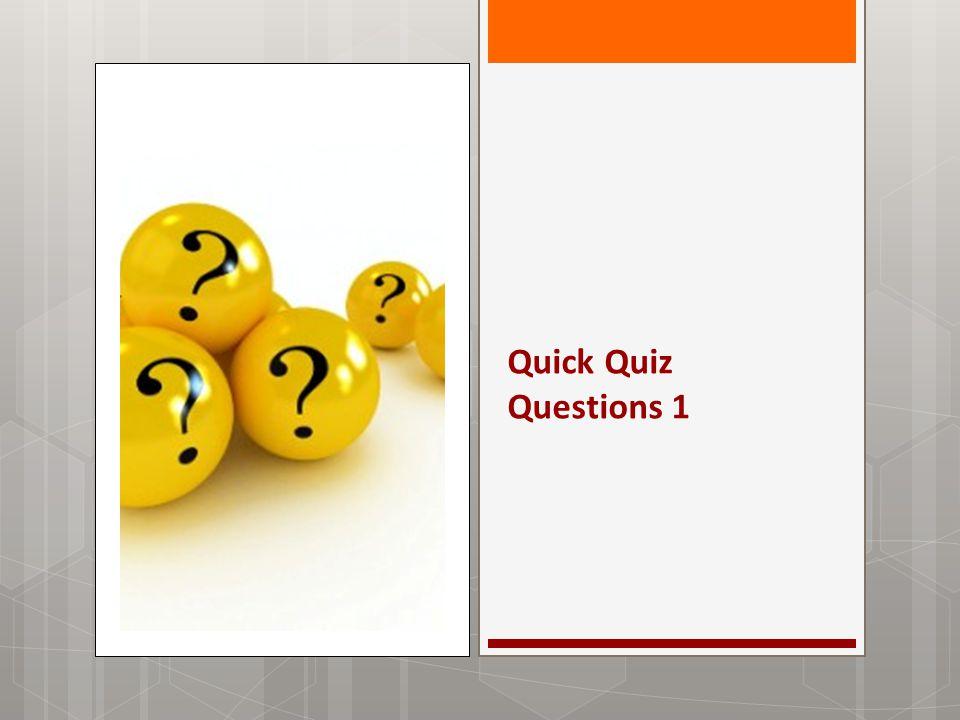 Quick Quiz Questions 1