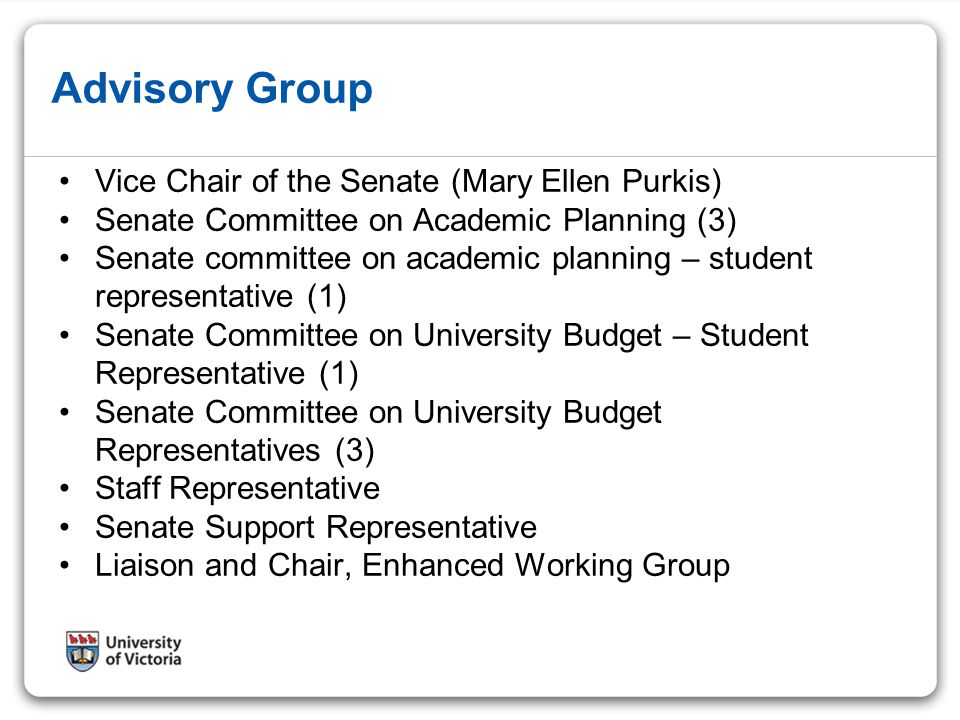 Advisory Group Vice Chair of the Senate (Mary Ellen Purkis) Senate Committee on Academic Planning (3) Senate committee on academic planning – student