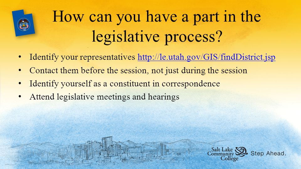 How can you have a part in the legislative process.