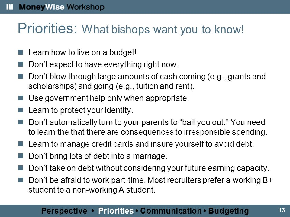 13 Priorities: What bishops want you to know.Learn how to live on a budget.