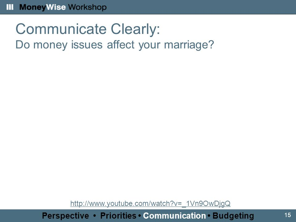 15 Communicate Clearly: Do money issues affect your marriage.