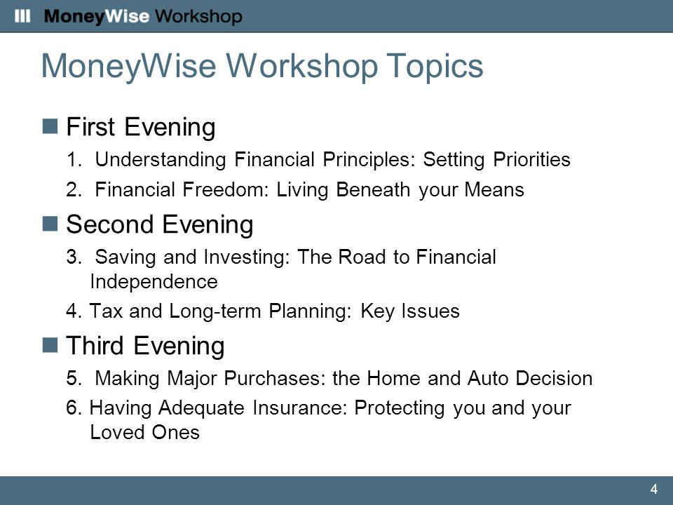 4 MoneyWise Workshop Topics First Evening 1.