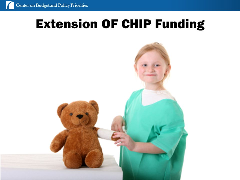 Center on Budget and Policy Priorities cbpp.org Extension OF CHIP Funding