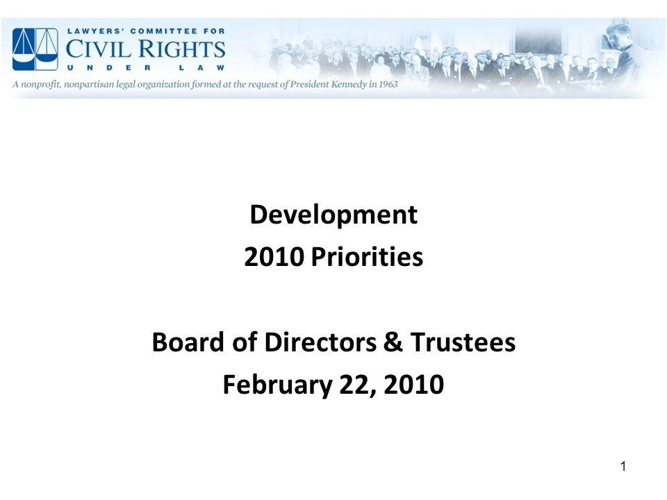 1 Development 2010 Priorities Board of Directors & Trustees February 22, 2010