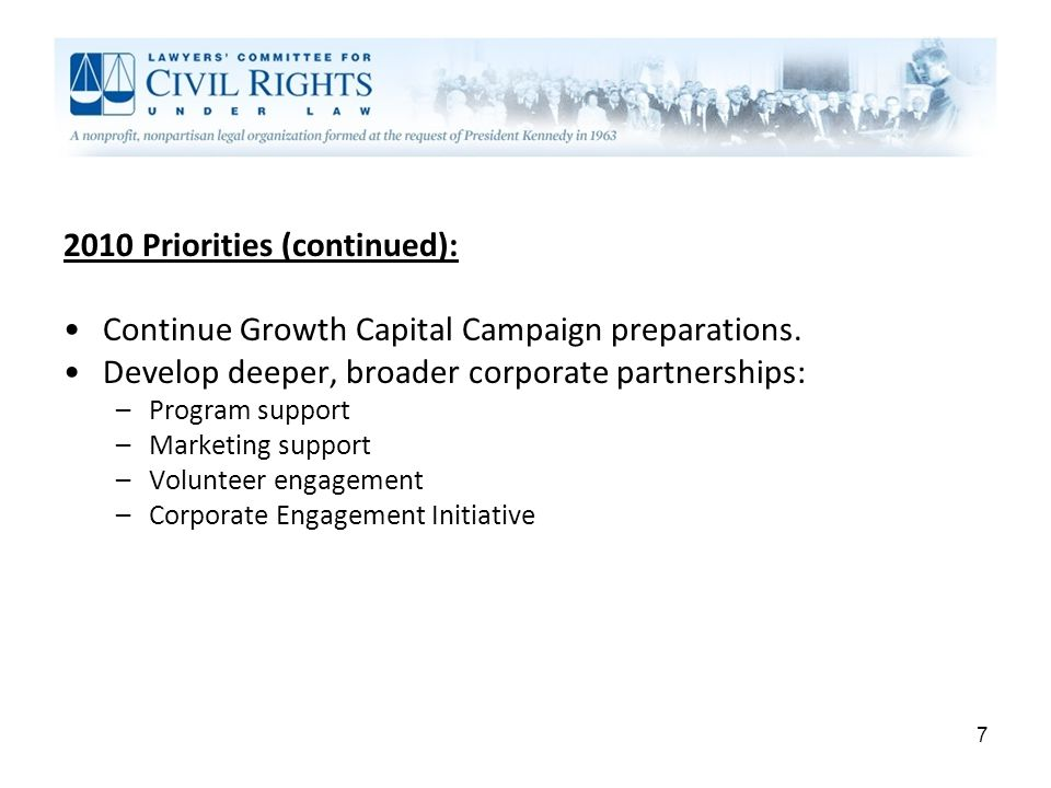 2010 Priorities (continued): Continue Growth Capital Campaign preparations.