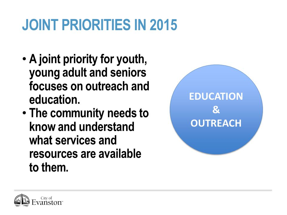 JOINT PRIORITIES IN 2015 A joint priority for youth, young adult and seniors focuses on outreach and education.