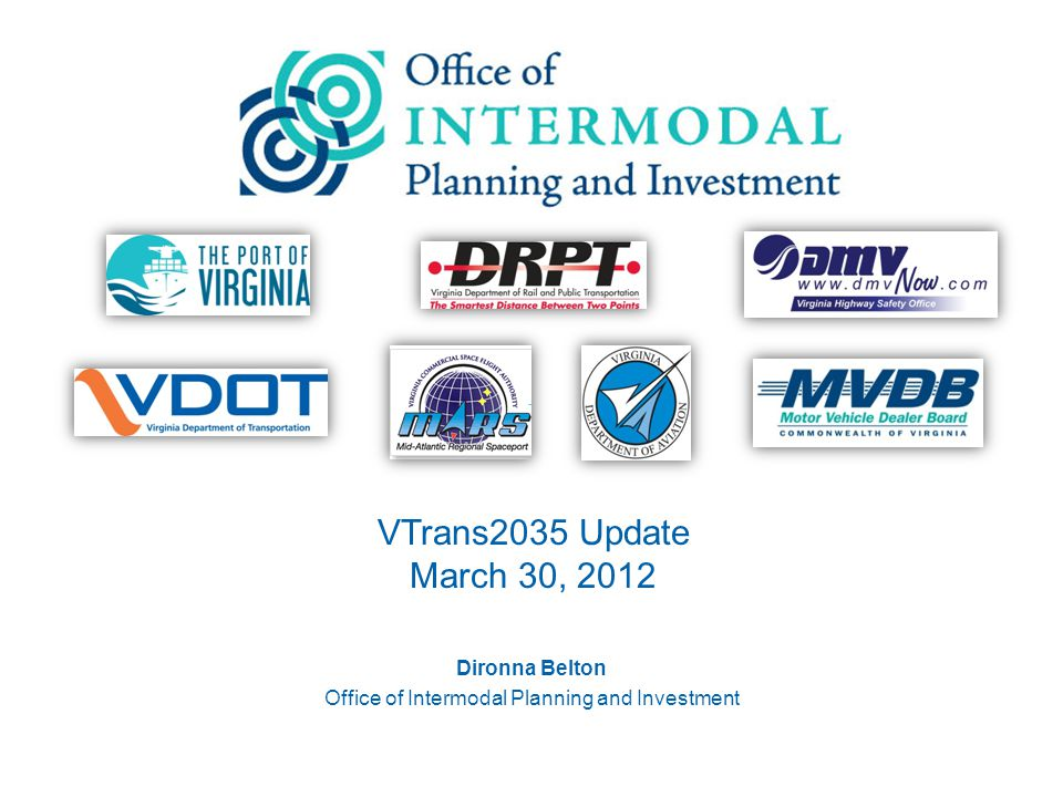 VTrans2035 Update March 30, 2012 011 Dironna Belton Office of Intermodal Planning and Investment