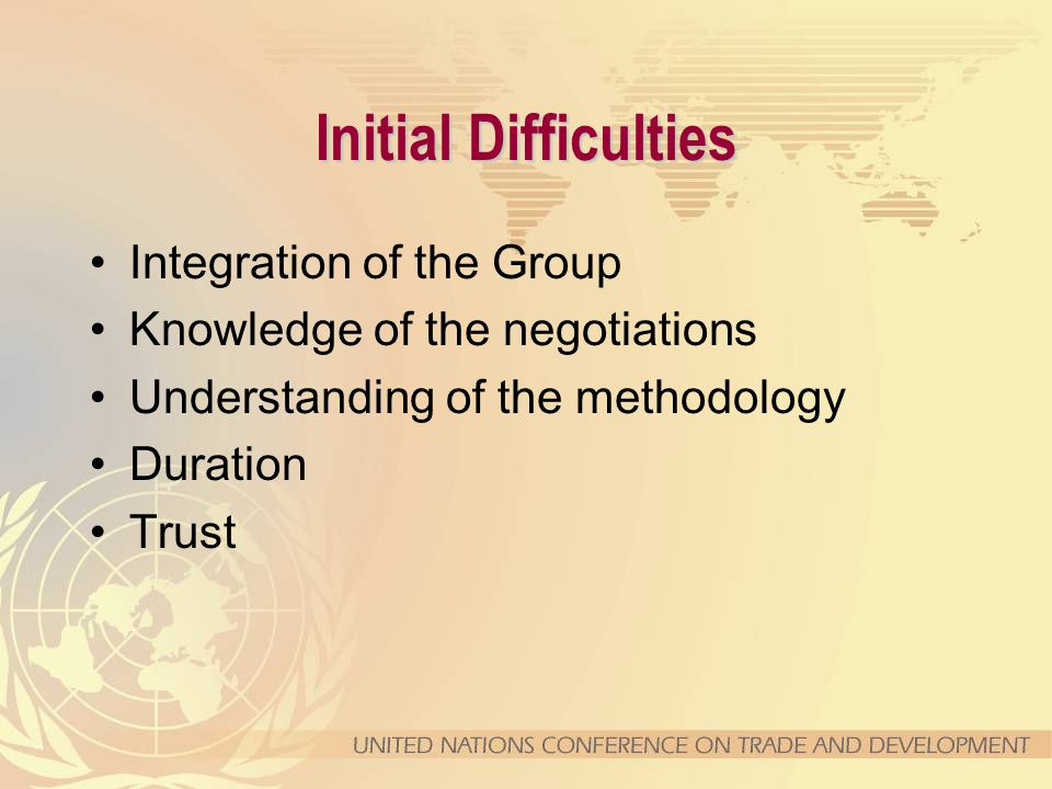 Initial Difficulties Integration of the Group Knowledge of the negotiations Understanding of the methodology Duration Trust