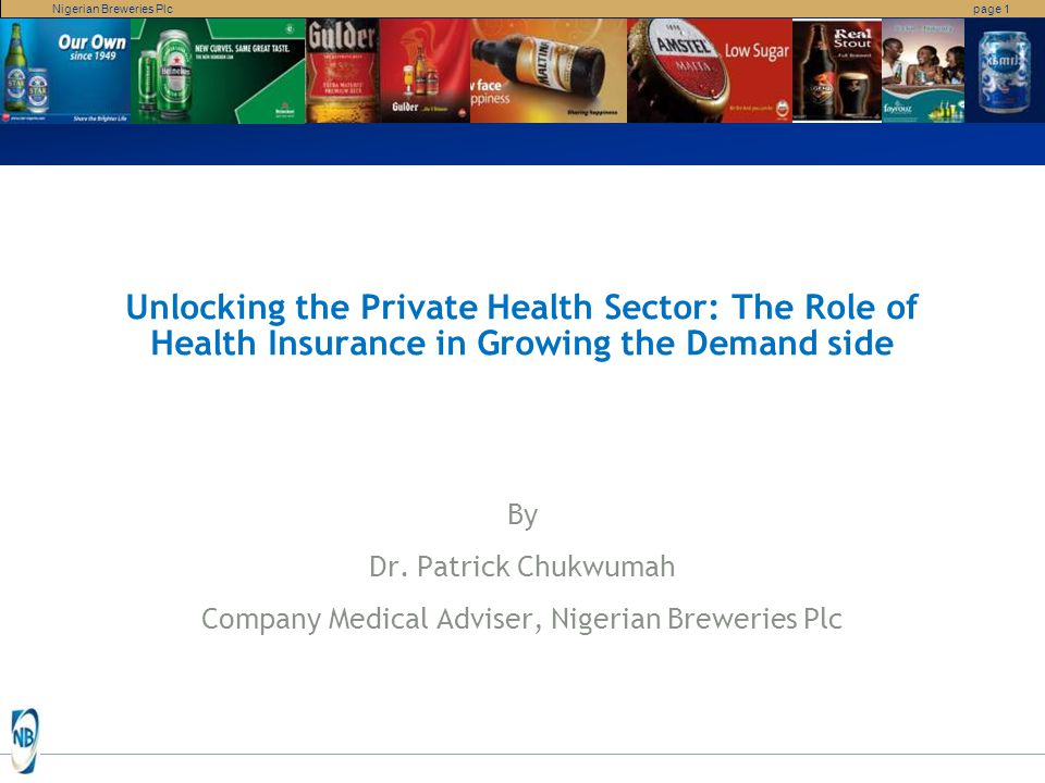 Nigerian Breweries Plcpage 2 Presentation Outline Our Operating Company Company Medical Responsibility Health Insurance – Opportunities created Health Insurance – Growth Potentials Challenges